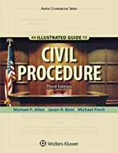 An Illustrated Guide To Civil Procedure (Aspen Coursebook)
