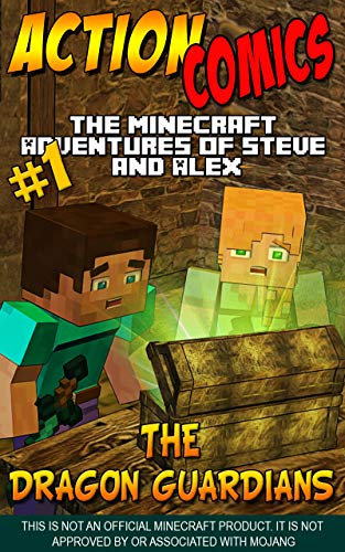 Action Comics: The Minecraft Adventures of Steve and Alex: The Dragon Guardians – Part One (Minecraft Steve and Alex Adventures Book 57) (English Edition)