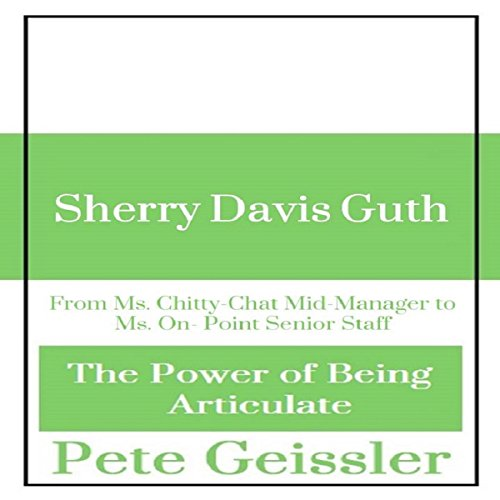 Sherry David Guth: From Ms. Chitty-Chat Mid-Manager to Ms. On-Point Senior Staff audiobook cover art