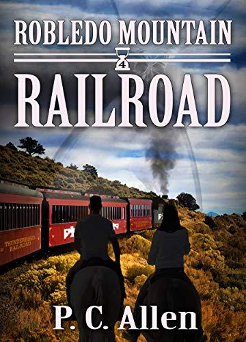 Railroad (Robledo Mountain Book 4) (English Edition)