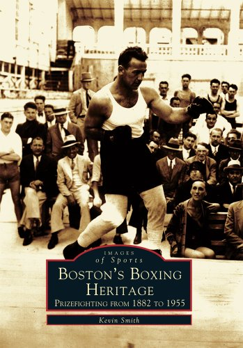 Boston's  Boxing  Heritage:  Prizefighting  from  1882  to  1955  (MA)   (Images  of  Sports)