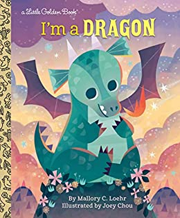 I'm a Dragon (Little Golden Book) by [Mallory Loehr, Joey Chou]