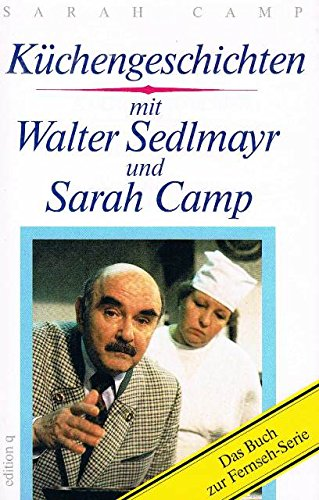 mit Walter Sedlmayr und Sarah Camp. Das Buch zur Fernseh- Serie
