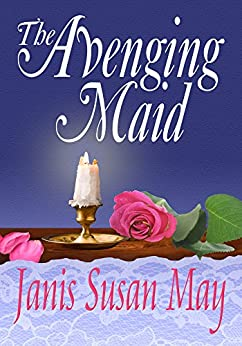 The Avenging Maid by [Janis Susan May]