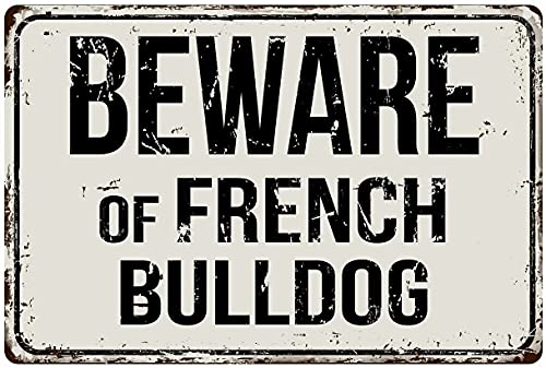 Warning Sign Metal Tin Sign BEWARE OF FRENCH BULLDOG Metal Poster Cafe Living Room Bedroom Bathroom Home Art Wall Decoration Plaque 8X12Inch