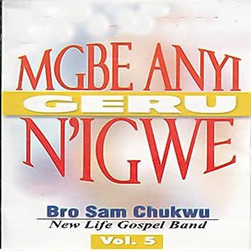 Mgbe Anyi Geru N'igwe, Vol.5