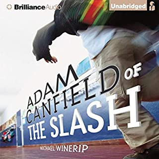 Adam Canfield of the Slash     The Slash #1              By:                                                                                                                                 Michael Winerip                               Narrated by:                                                                                                                                 Patrick G. Lawlor                      Length: 6 hrs and 6 mins     11 ratings     Overall 4.1