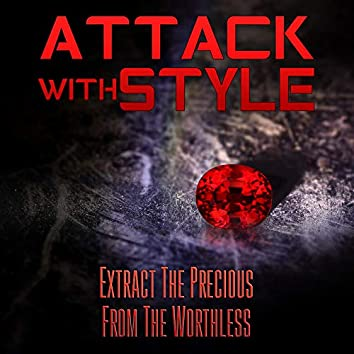Extract the Precious from the Worthless