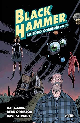 Black Hammer 3. La edad sombría. Parte 1 (Sillón Orejero)