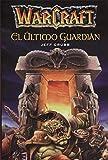 Warcraft. El último guardián