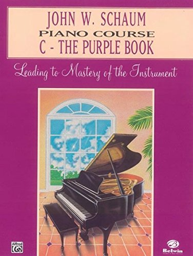 John W. Schaum Piano Course, C: The Purple Book: Leading to Mastery of the Instrument