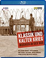Klassik Und Kalter Krieg - Music in the Ddr [Blu-ray]