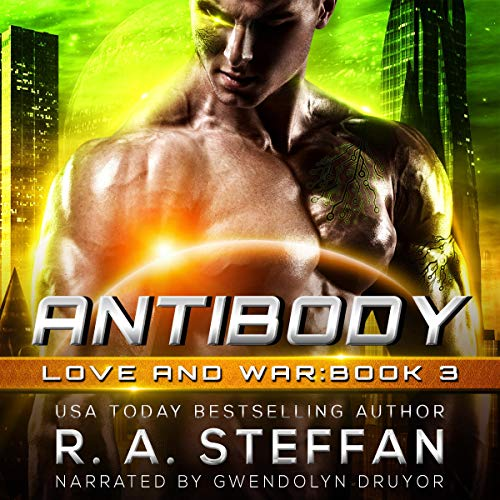 Antibody     Love and War, Book 3              By:                                                                                                                                 R. A. Steffan                               Narrated by:                                                                                                                                 Gwendolyn Druyor                      Length: 7 hrs and 46 mins     Not rated yet     Overall 0.0