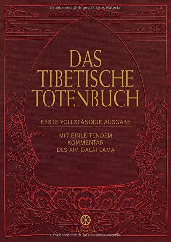 Das Tibetische Totenbuch: Erste vollständige Ausgabe - Mit einleitendem Kommentar des XIV. Dalai Lama