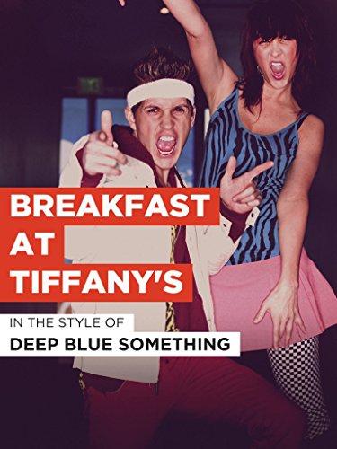 "Breakfast At Tiffany's im Stil von ""Deep Blue Something"""
