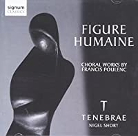 Poulenc: Figure Humaine and other works (Tenebrae) by Tenebrae (2010-06-29)