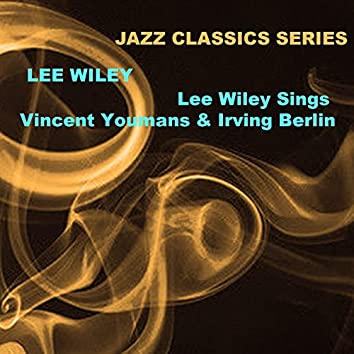 Jazz Classics Series: Lee Wiley Sings Vincent Youmans & Irving Berlin