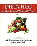 La Dieta HCG Libro de Recetas Gourmet: Mas de 200 recetas bajas en calorias para la Fase HCG: Volume 1