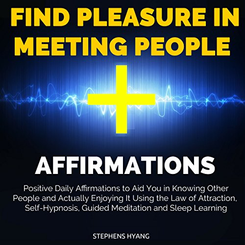 Find Pleasure in Meeting People Affirmations audiobook cover art