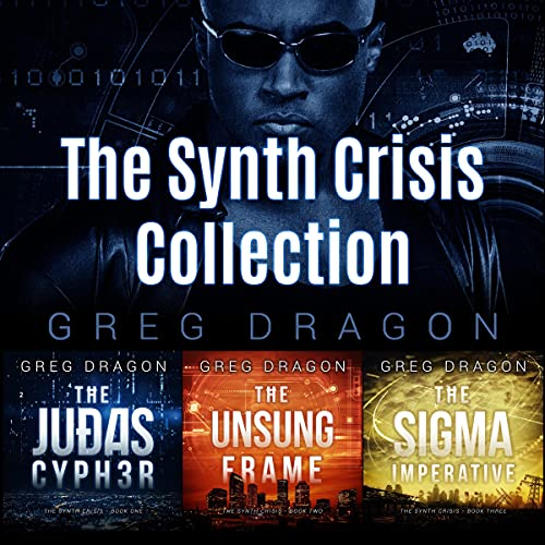 The Synth Crisis Collection (Books 1-3) Audiobook By Greg Dragon cover art