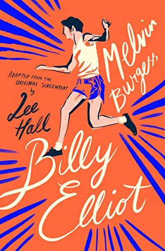 Billy Elliot - Kindle edition by Burgess, Melvin. Children Kindle eBooks @  Amazon.com.