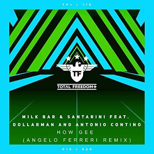Milk Bar, Santarini, Dollarman, Antonio Contino & Angelo Ferreri