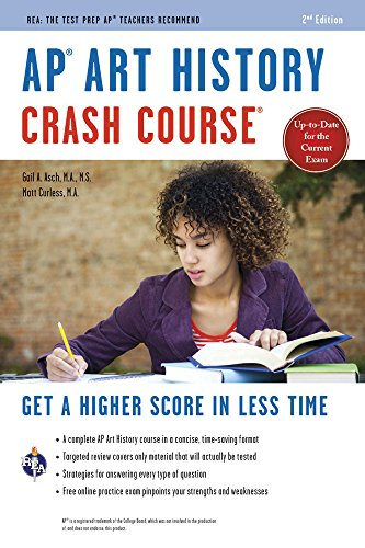 Ap(r) Art History Crash Course, 2nd Ed., Book + Online: Get a Higher Score in Less Time (Advanced Placement (AP) Crash Course)