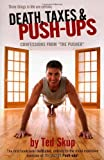 Death, Taxes & Push-ups by Ted Skup (2008-03-01)
