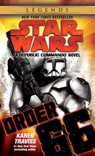 Order 66: Star Wars Legends (Republic Commando): A Republic Commando Novel (Star Wars: Republic Commando - Legends, Band 4)