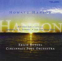 Howard Hanson: Bold Island Suite; Symphony No. 2 Romantic; Suite from Merry Mount