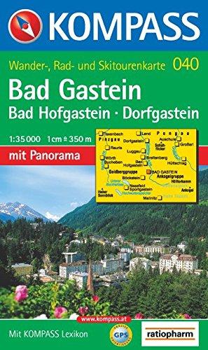Bad Gastein, Bad Hofgastein, Dorfgastein: 1 : 35 000. Mit Panorama. Mit Kompass Lexikon. GPS-genau