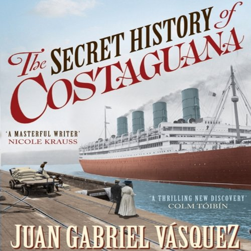 The Secret History of Costaguana audiobook cover art
