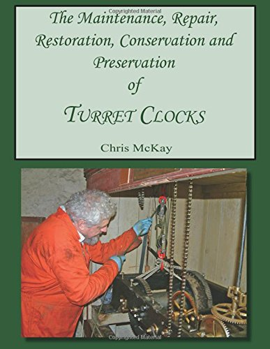 Compare Textbook Prices for The Maintenance, Repair, Restoration, Conservation and Preservation of Turret Clocks  ISBN 9781517127206 by McKay, Mr Chris