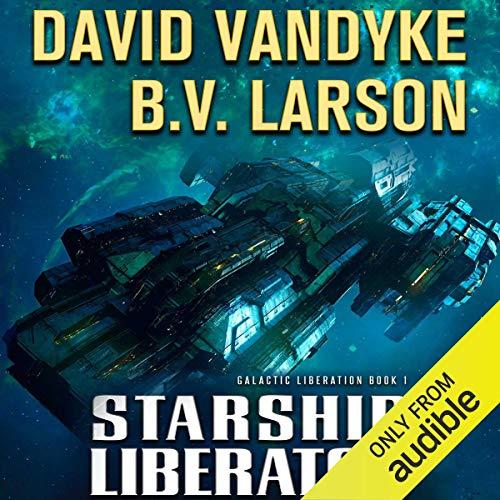 Starship Liberator: Galactic Liberation, Book 1