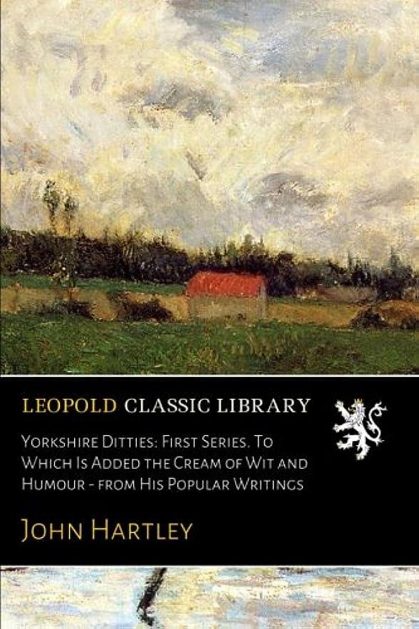 バレーボール登録マルコポーロYorkshire Ditties: First Series. To Which Is Added the Cream of Wit and Humour - from His Popular Writings