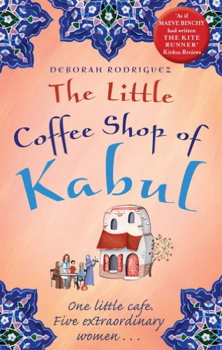 The Little Coffee Shop of Kabul: The heart-warming and uplifting international bestseller (English Edition)