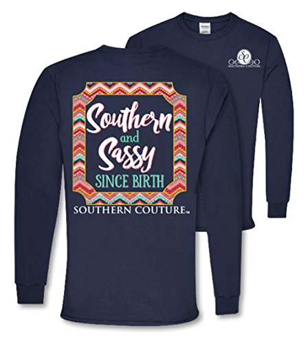 Southern Couture SC Classic Southern & Sassy Since Birth on Long Sleeve Womens Classic Fit T-Shirt - Navy, Medium