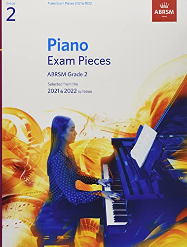 Piano Exam Pieces 2021 & 2022, ABRSM Grade 2: Selected from the 2021 & 2022 syllabus (ABRSM Exam Pieces)