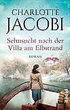 Sehnsucht nach der Villa am Elbstrand: Roman (Elbstrand-Saga 2)