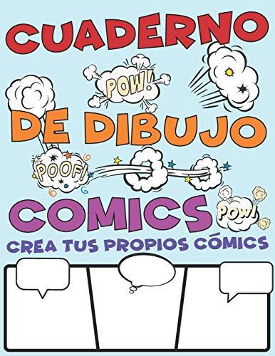 Cuaderno De Dibujo Comics. Crea Tus Propios Cómics: Gran Variedad De Plantillas Para Dibujar Historietas