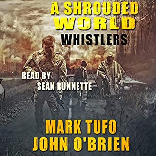 Whistlers     A Shrouded World, Book 1              By:                                                                                                                                 Mark Tufo,                                                                                        John O'Brien                               Narrated by:                                                                                                                                 Sean Runnette                      Length: 8 hrs and 18 mins     2,049 ratings     Overall 4.5