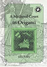 A Medieval Court in Origami