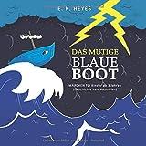 Das mutige BLAUE BOOT: Märchen für Kinder ab 3 Jahren (Geschichte zum Ausmalen) - E. K. Heyes