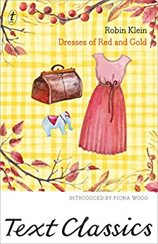 Dresses of Red and Gold: Text Classics by [Robin Klein, Fiona Wood]