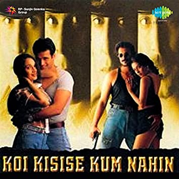 Koi Kisise Kum Nahin (Original Motion Picture Soundtrack)