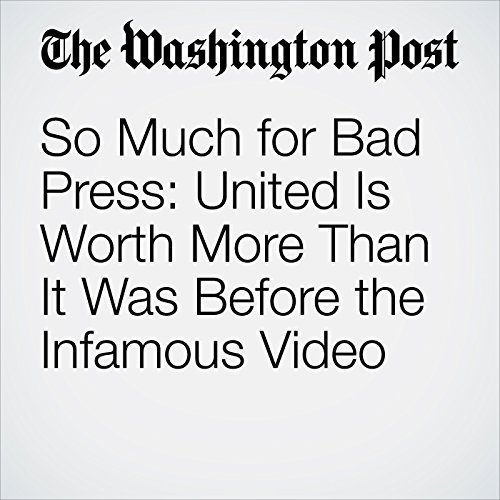 So Much for Bad Press: United Is Worth More Than It Was Before the Infamous Video copertina