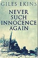 Never Such Innocence Again: Premium Hardcover Edition