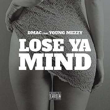 Lose Ya Mind (feat. Young Mezzy) - Single