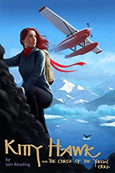 Kitty Hawk and the Curse of the Yukon Gold (Kitty Hawk Flying Detective Agency Series Book 1) by [Iain Reading]