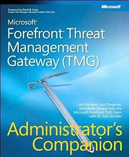 Microsoft Forefront Threat Management Gateway (TMG) Administrator's Companion: MS Ffront (TMG) Adm Com_p1 (Admin Companion)